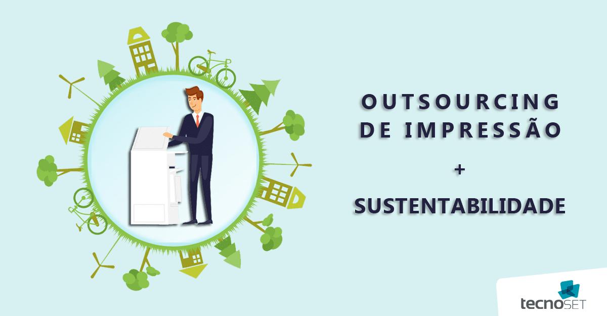 Promovendo a sustentabilidade com o outsourcing de impressão!